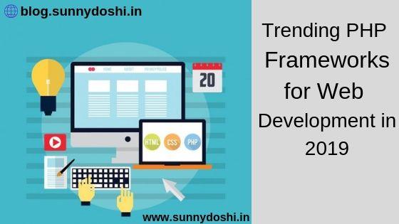 Trending PHP Frameworks for Web Development in 2019